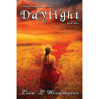 Daylight A Timeless Series Novel Book Three by Wiedmeier & Lisa L.