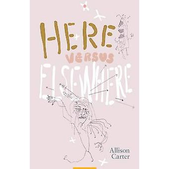 Here Versus Elsewhere by Carter & Allison