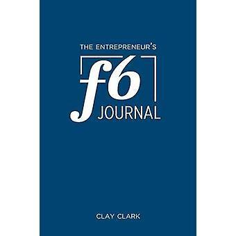 The Entrepreneurs F6 Journal Meta Thrive Time Journal by Kelly & Jonathan