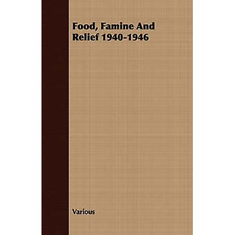 Food Famine And Relief 19401946 by Various