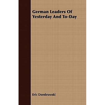 German Leaders Of Yesterday And ToDay by Dombrowski & Eric