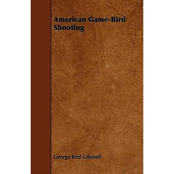American GameBird Shooting by Grinnell & George Bird