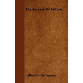The Success of Failure by SmithTapman & Lillian