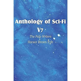 Anthology of SciFi V7 the Pulp Writers  Horace Brown Fyfe by Fyfe & Horace Brown