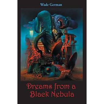 Dreams from a Black Nebula by German & Wade