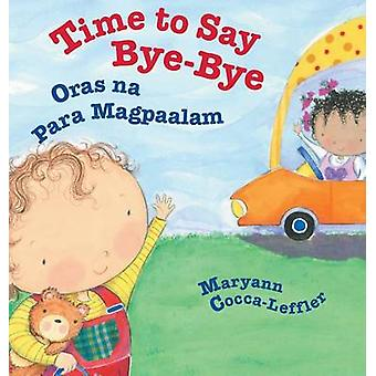 Time to Say ByeBye  Oras na Para Magpaalam Babl Childrens Books in Tagalog and English by CoccaLeffler & Maryann