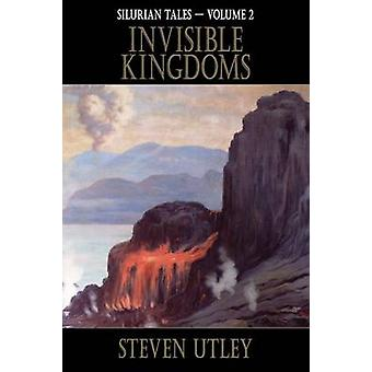 Invisible Kingdoms by Utley & Steven