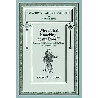 Whos That Knocking On My Door Barnacle Bill the Sailor and his Mates in Song and Story by Bronner & Simon J