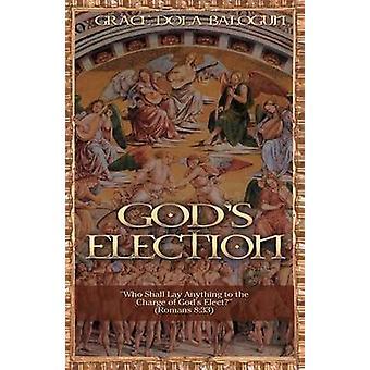 Gods Election by Balogun & Grace Dola