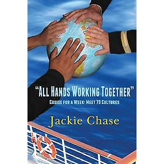 All Hands Working Together Cruise for a Week Meet 79 Cultures by Chase & Jackie