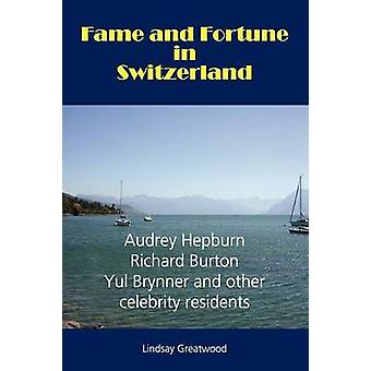 Fame and Fortune in Switzerland by Greatwood & Lindsay