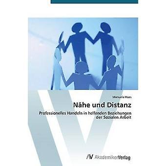 Nhe und Distanz by Haas Manuela