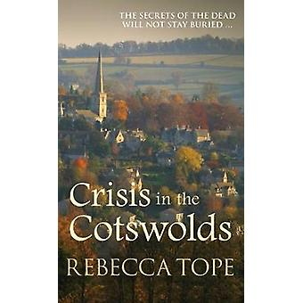 Crisis in the Cotswolds by Rebecca Tope - 9780749023386 Book