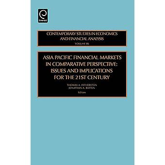 Asia Pacific Financial Markets in Comparative Perspective - Issues and