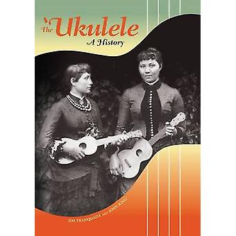 The 'Ukelele - A History (annotated edition) by Jim Tranquada - John K