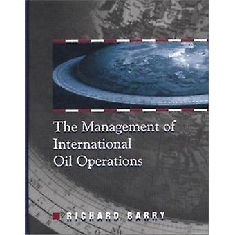 Management of International Oil Operations by Richard Barry - 9780878