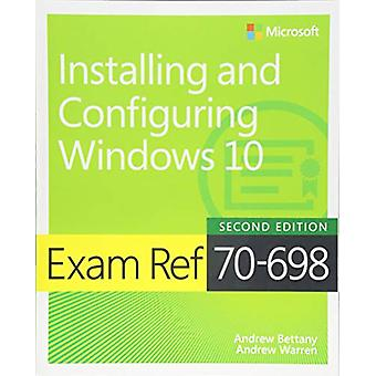 Exam Ref 70-698 Installing and Configuring Windows 10 by Andrew Betta