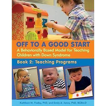 Off to a Good Start - A Behaviorally Based Model for Teaching Children