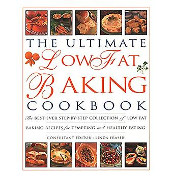 The Ultimate Low Fat Baking Cookbook - The best-ever step-by-step coll
