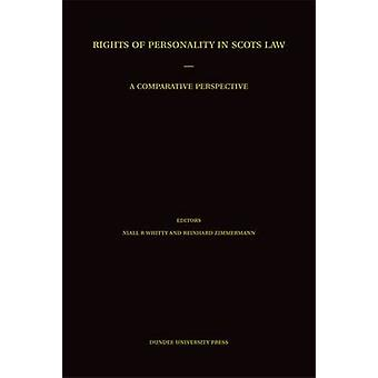 Rights of Personality in Scots Law - A Comparative Perspective by Nial