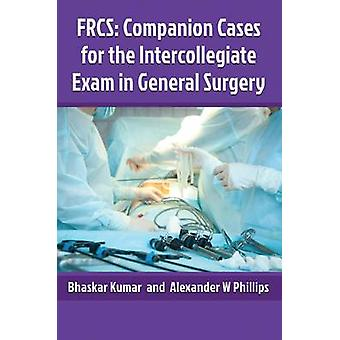 FRCS - Companion Cases for the Intercollegiate Exam in General Surgery