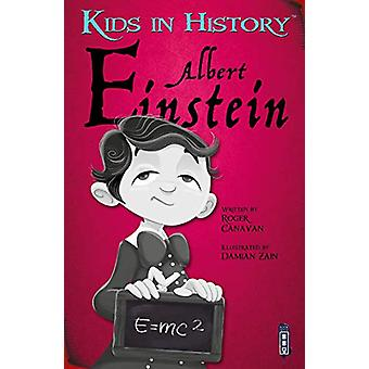 Kids in History - Albert Einstein by Roger Canavan - 9781912904778 Book