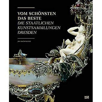 Vom Schoensten das Beste (German Edition) - Die Staatlichen Kunstsamml