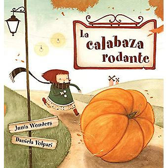 La calabaza rodante by Junia Wonders - 9783907130049 Book