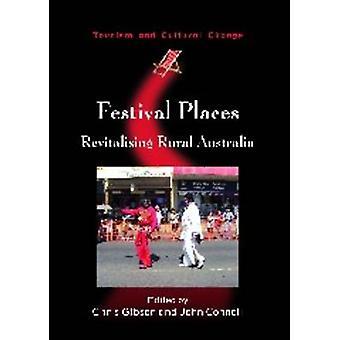 Festival Places - Revitalising Rural Australia by Chris Gibson - 97818