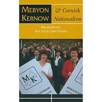 Mebyon Kernow and Cornish Nationalism - The Concise History by Bernard