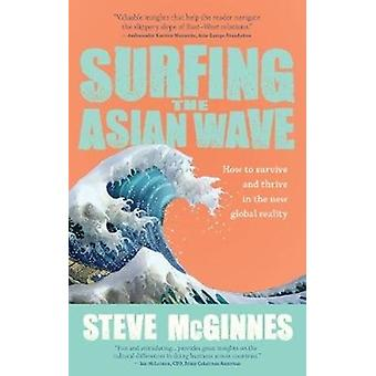 Surfing the Asian Wave by Steve McGuinnes