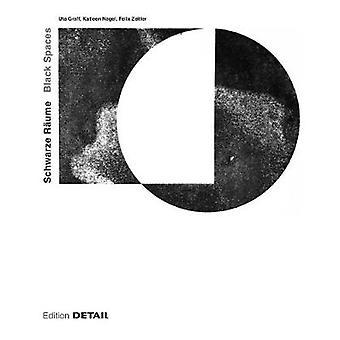 Schwarze Raume / Black Spaces - Ein architektonisches Phanomen by Dona