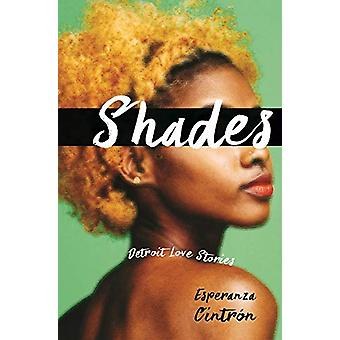 Shades - Detroit Love Stories di Esperanza M. Cintron - 9780814346884