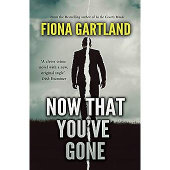 Now That You've Gone by Fiona Gartland - 9781781997956 Book