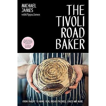 The Tivoli Road Baker - From Bakery to Home - Real Bread - Pastries - C