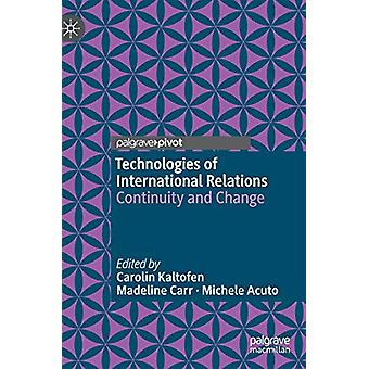 Technologies of International Relations - Continuity and Change by Car