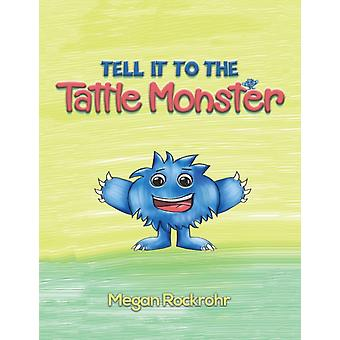 TELL IT TO THE TATTLE MONSTER by ROCKROHR & MEGAN