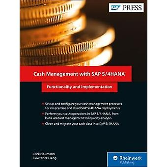 Cash Management with SAP S4HANA by Neumann & DirkLiang & Lawrence