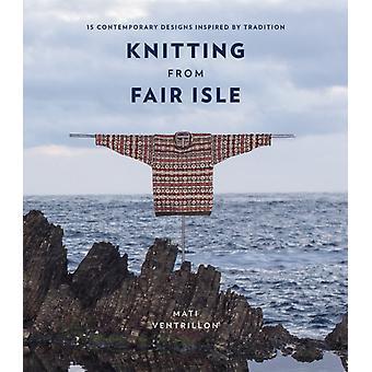 Knitting from Fair Isle by Ventrillon & Mati