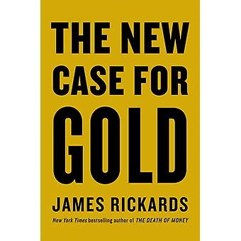 The New Case for Gold by Rickards & James