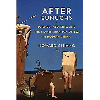 Na eunuchen: Wetenschap, geneeskunde, en de transformatie van seks in Modern China