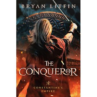The Conqueror by Bryan Litfin