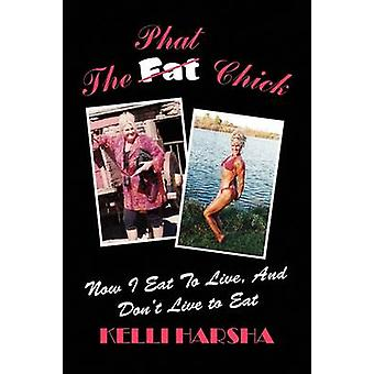 The Phat Chick by Kelli Harsha - 9781436392259 Book