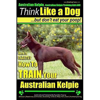 Australian Kelpie - Australian Kelpie Training AAA Akc - Think Like a