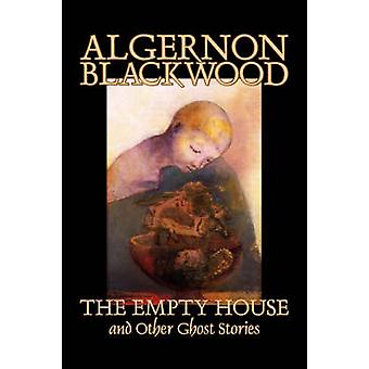 The Empty House and Other Ghost Stories by Algernon Blackwood - 97815