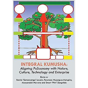 Integral Kumusha - Aligning Policonomy with Nature - Culture - Technol