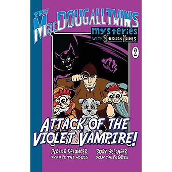 Attack of the Violet Vampire! - The Macdougall Twins with Sherlock Ho