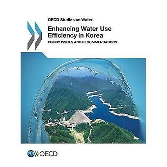 Enhancing water use efficiency in Korea - policy issues and recommenda