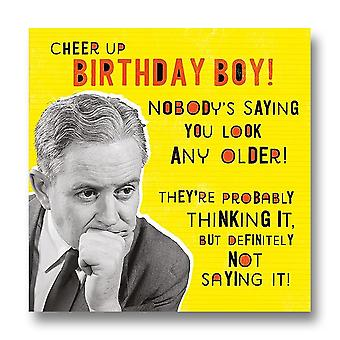 Pigment Nutty Neon - Nobodys Saying You Look Any Older Birthday Card Ln888a