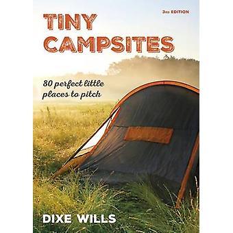 Tiny Campings 80 Kleine maar perfecte plaatsen om te staan